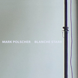 Mark Polscher - Blanche Starr